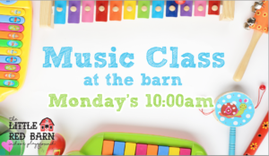 Music Class Mondays at the barn! @ The Little Red Barn
